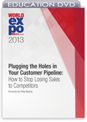 Picture of DVD - Plugging the Holes in Your Customer Pipeline: How to Stop Losing Sales to Competitors