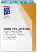 Picture of Hurdles to the Courthouse: Actions You Can Take to Reduce Your Chances of Being Sued