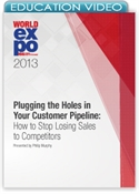 Picture of Plugging the Holes in Your Customer Pipeline: How to Stop Losing Sales to Competitors