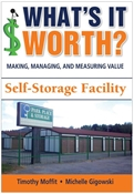 Picture of What's It Worth? Making, Managing, and Measuring Value: Self-Storage Facility